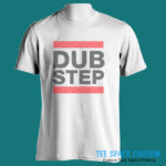 Dubstep - For White Tee (TSC)
