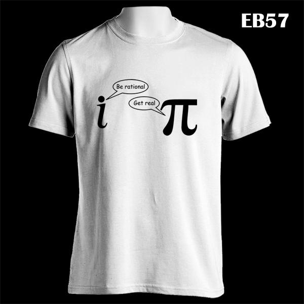 272625c9e Pi Be Rational Get Real Funny Math Geek | EB57 | Custom White T ...